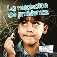 La Resolucion de Problemas = Problem Solving