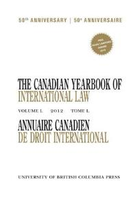 The Canadian Yearbook of International Law 2012 / Annuaire Canadien de Droit International