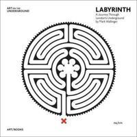 Mark Wallinger: Labyrinth: A Journey Through London's Underground