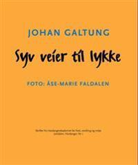 Syv veier til lykke - Johan Galtung pdf epub