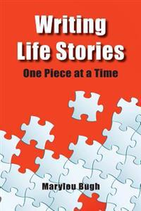 Writing Life Stories: One Piece at a Time