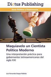Maquiavelo Un Cientista Politico Moderno