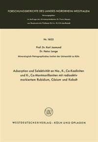 Adsorption und Selektivität an Na-, K-, Ca-Kaoliniten und K-, Ca-Montmorilloniten mit Radioaktiv Markiertem Rubidium, Cäsium und Kobalt