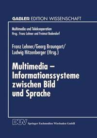 Multimedia - Informationssysteme Zwischen Bild und Sprache