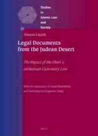 Legal Documents from the Judean Desert: The Impact of the Shari'a on Bedouin Customary Law