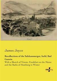Recollections of the Salzkammergut, Ischl, Bad Gastein
