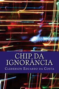 Chip Da Ignorancia