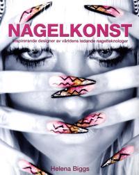 Nagelkonst : inspirerande designer av världens ledande nagelteknologer