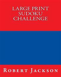 Large Print Sudoku Challenge: Easy to Read, Large Grid Sudoku Puzzles