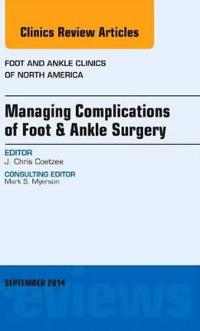 Managing Complications of Foot and Ankle Surgery