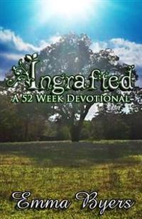 Ingrafted: A 52 Week Devotional