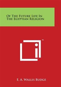 Of the Future Life in the Egyptian Religion