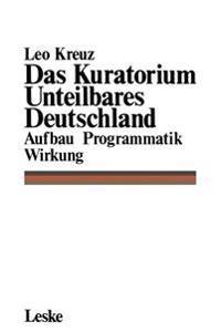 Das Kuratorium Unteilbares Deutschland