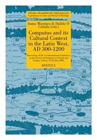 STT 05 Computus and its Cultural Context in the Latin West, AD 300-1200, Warntjes, OCroinin: Proceedings of the 1st International Conference on the Sc