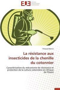 La R�sistance Aux Insecticides de la Chenille Du Cotonnier