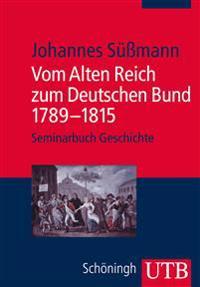 Vom Alten Reich zum Deutschen Bund