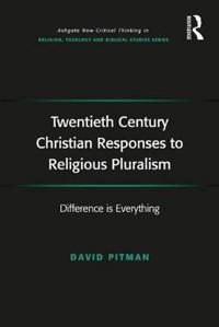 Twentieth Century Christian Responses to Religious Pluralism