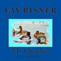 Mr. Quacker: The Odd Duck
