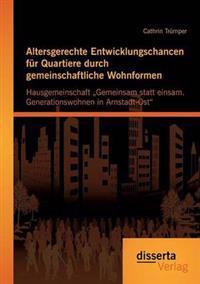 Altersgerechte Entwicklungschancen Fur Quartiere Durch Gemeinschaftliche Wohnformen