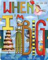 When I'm Big: A Silly Slider Book