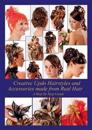Creative Updo Hairstyles and Accessories made from Real Hair
