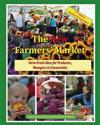 The New Farmers' Market: Farm-Fresh Ideas for Producers, Managers & Communities