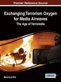 Exchanging Terrorism Oxygen for Media Airwaves
