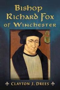 Bishop Richard Fox of Winchester