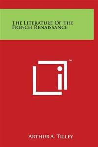 The Literature of the French Renaissance