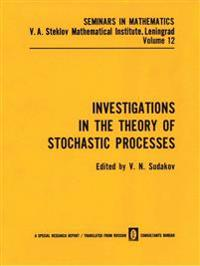 Investigations in the Theory of Stochastic Processes