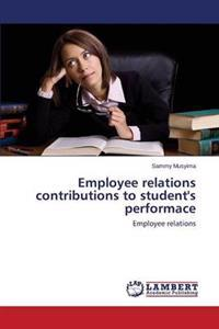 Employee Relations Contributions to Student's Performace