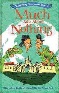 Short, Sharp Shakespeare Stories: Much Ado About Nothing