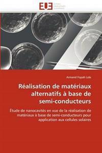 R�alisation de Mat�riaux Alternatifs � Base de Semi-Conducteurs