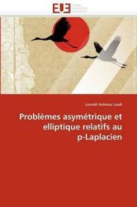 Problemes Asymetrique Et Elliptique Relatifs Au P-Laplacien