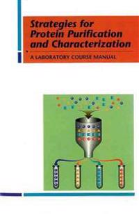 Strategies for Protein Purification and Characterization: A Laboratory Course Manual