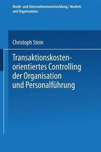 Transaktionskostenorientiertes Controlling Der Organisation Und Personalführung
