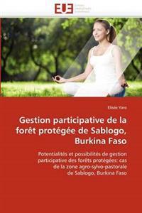 Gestion Participative de la For�t Prot�g�e de Sablogo, Burkina Faso