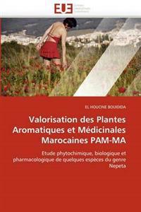 Valorisation Des Plantes Aromatiques Et M�dicinales Marocaines Pam-Ma