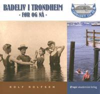 Badeliv i Trondheim - Rolf Rolfsen | Inprintwriters.org