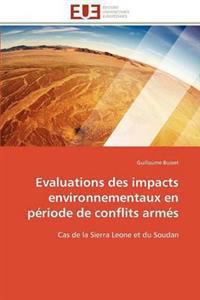 Evaluations Des Impacts Environnementaux En P�riode de Conflits Arm�s