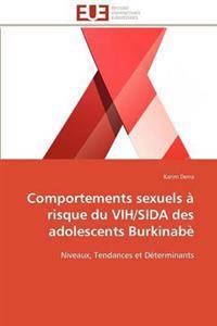 Comportements Sexuels � Risque Du Vih/Sida Des Adolescents Burkinab�