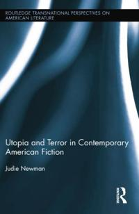 Utopia and Terror in Contemporary American Fiction
