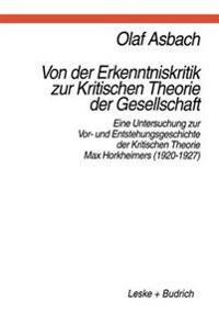 Von Der Erkenntniskritik Zur Kritischen Theorie Der Gesellschaft