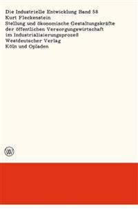 Stellung Und  konomische Gestaltungskr fte Der  ffentlichen Versorgungswirtschaft Im Industrialisierungsproze