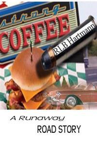 Strong Coffee: A Runaway Road Story