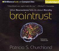 Braintrust: What Neuroscience Tells Us about Morality [With Bonus Disc]