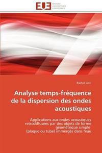 Analyse Temps-Frequence de La Dispersion Des Ondes Acoustiques