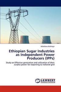 Ethiopian Sugar Industries as Independent Power Producers (Ipps)