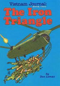 Vietnam Journal Book Two: The Iron Triangle