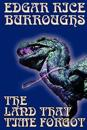The Land That Time Forgot by Edgar Rice Burroughs, Science Fiction
